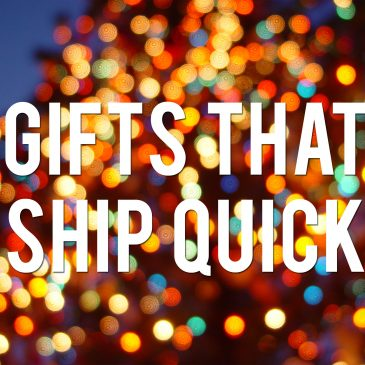 Gifts that Ship Quick