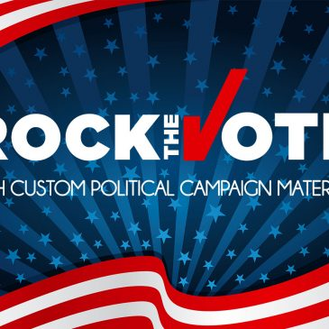 Rock the Vote with Custom Campaign Materials