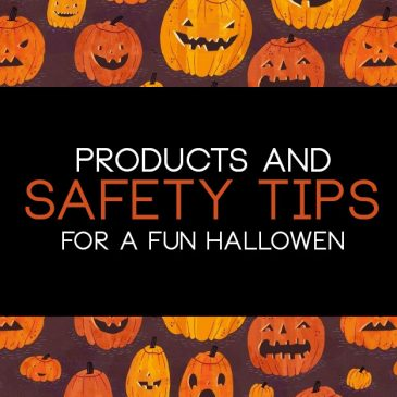Halloween Safety – Products & Tips for a Fun & Safe Halloween